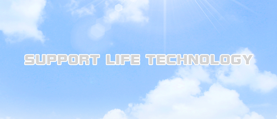 Support life technology